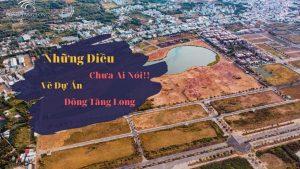 Những điều chưa ai nói về dự án Đông Tăng Long
